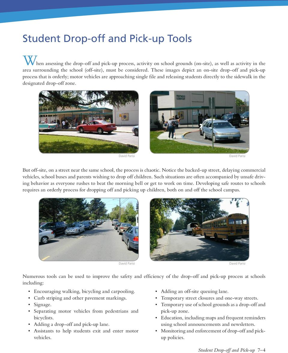 These images depict an on-site drop-off and pick-up process that is orderly; motor vehicles are approaching single file and releasing students directly to the sidewalk in the designated drop-off zone.